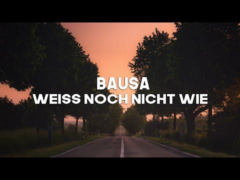 Bausa - Weiss Noch Nicht Wie (Lyrics)