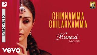 A. R. Rahman - Chinnamma Chilakkamma Lyric | Meenaxi