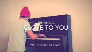 Rihanna - Close To You (Piano Cover and Sheets)