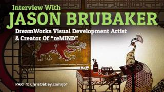 """Interview With Jason Brubaker: DreamWorks Visual Development Artist and Creator Of """"reMIND"""" (Part 1)"""