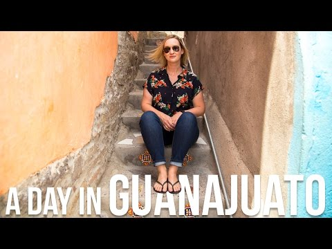A DAY IN GUANAJUATO | Eileen Aldis