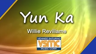 Download Willie Revillame - Yun Ka MP3 song and Music Video