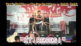 "Gambar cover OH MY DARLING I LOVE YOU + SAKI SAKI - DANCE ""KT.RESESI2019"""