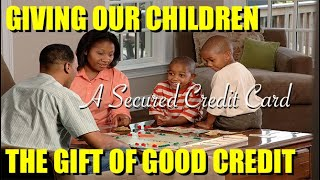 Secured Credit Card For Your Child