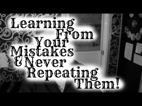Learning From Your Mistakes: Never Repeating Them!