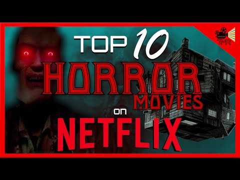 TOP 10 BEST HORROR MOVIES ON NETFLIX NOW !!