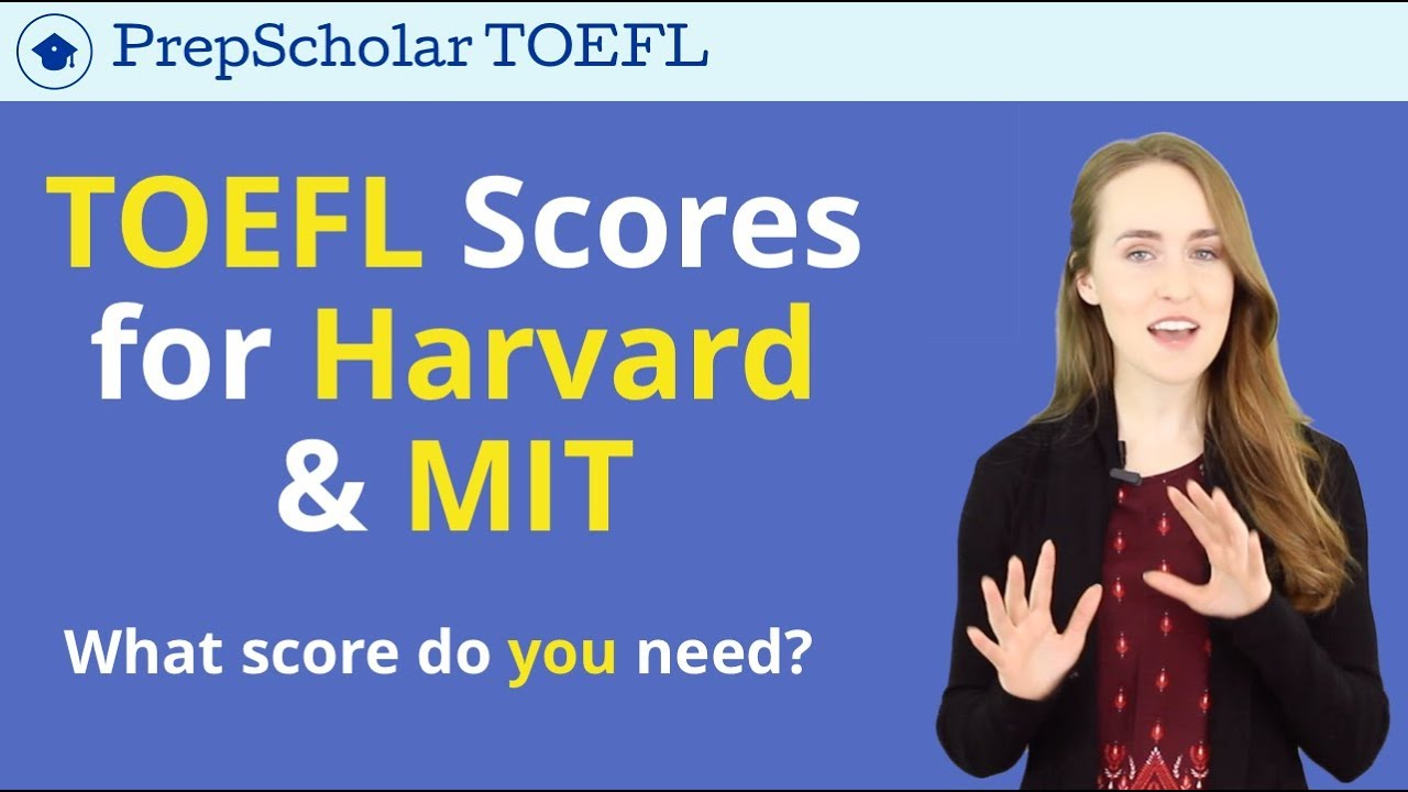TOEFL for Harvard & MIT   What Score is Required?