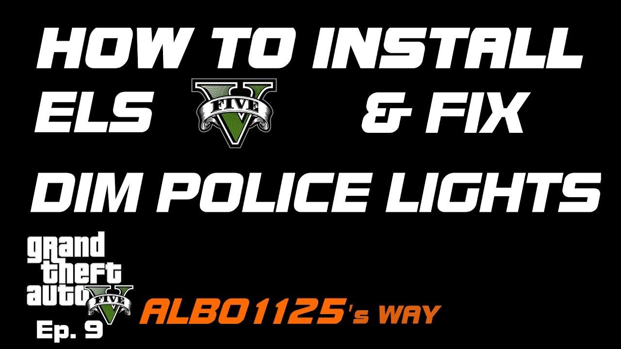 How To Install Els Fix Dim Police Car Lights Bright Modding Gta5 Albo S Way 9