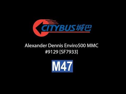 Citybus Alexander Dennis Enviro500 MMC #9129 [SF7933] - Route M47