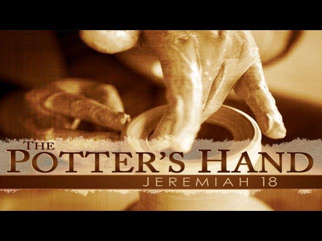 The Potter's Hands - Pastor Chris Sowards - 2/2/20 AM