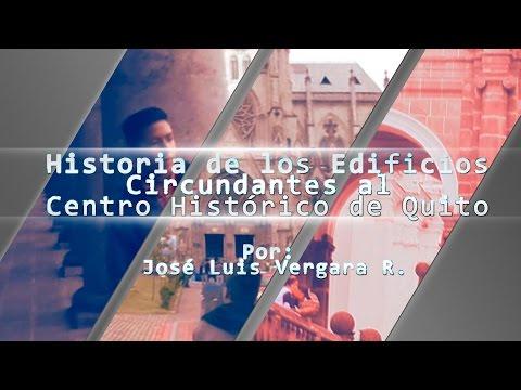 Historia de las Edificaciones Circundantes al Centro Histórico de Quito