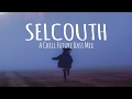Selcouth // A Chill Future Bass Mix video & mp3
