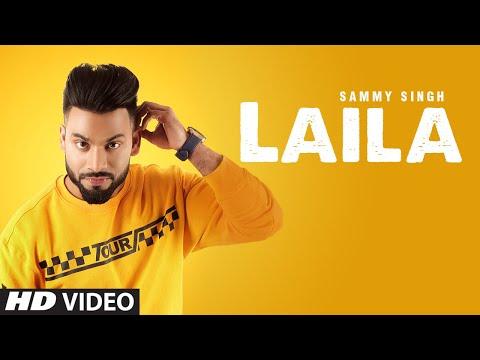 Sammy Singh: Laila (Full Song) Jaani | B Praak | Latest Punjabi Songs 2018