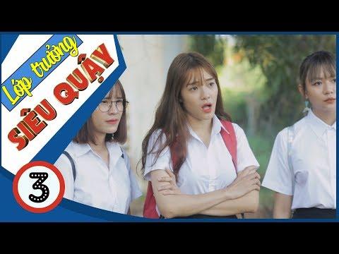 Lớp Trưởng Siêu Quậy | Nữ Quái Học Đường - Tập 3 - Phim Học Đường | Phim Cấp 3 - SVM TV