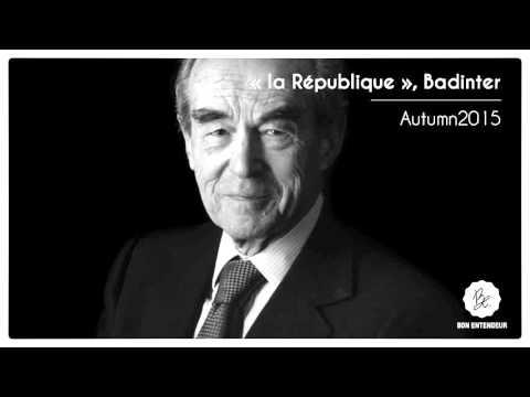 Bon Entendeur : la République, Badinter, Autumn 2015