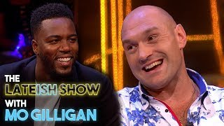 Tyson Fury On Fighting Anthony Joshua | The Lateish Show With Mo Gilligan