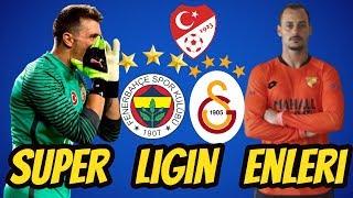 2017 - 2018 SÜPER LİGİN ENLERİ | GALATASARAY , FENERBAHÇE , BEŞİKTAŞ ...
