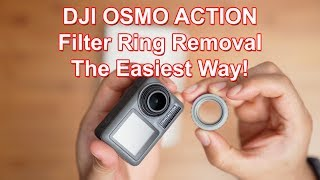 DJI Osmo Action Filter Ring Removal - The Easiest Way!