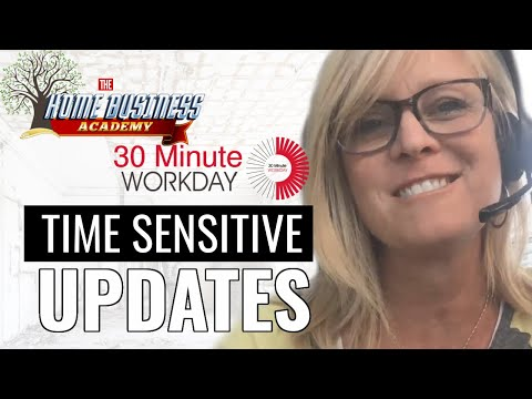 Exciting 30 Minute Workday and Home Business Academy Updates