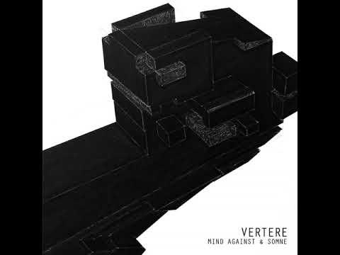 Mind Against & Somne - Vertere (Original Mix)