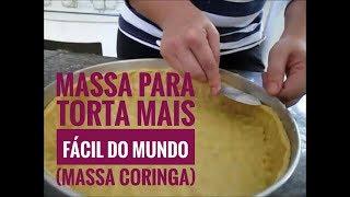 Massa para torta mais fácil do mundo. (massa coringa) thumbnail