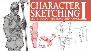ELEMENTS OF CHARACTER: Cloth, Folds, Junctions, and Armor