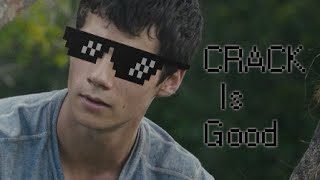 CRACK IS GOOD | The Maze Runner
