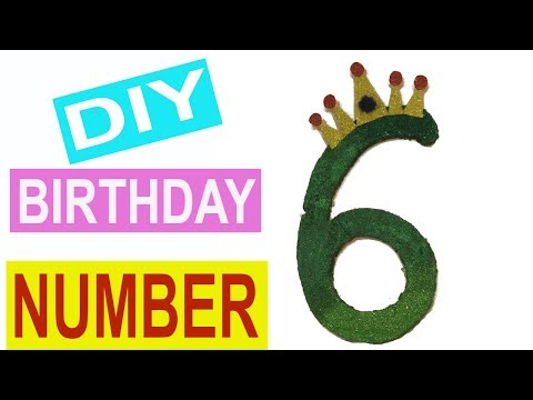 DIY BIRTHDAY NUMBER  | BIRTHDAY NUMBER 6 | BIRTHDAY NUMBER DECORATION | CREATIVE MOM