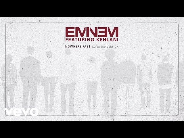 Eminem - Nowhere Fast (Extended Version) [Audio] ft. Kehlani