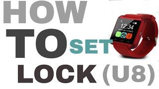 How to set lock in u8 smart watch in hindi