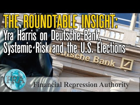 The Roundtable Insight: Yra Harris & FRA on Deutsche Bank, Systemic Risk and the U.S. Elections