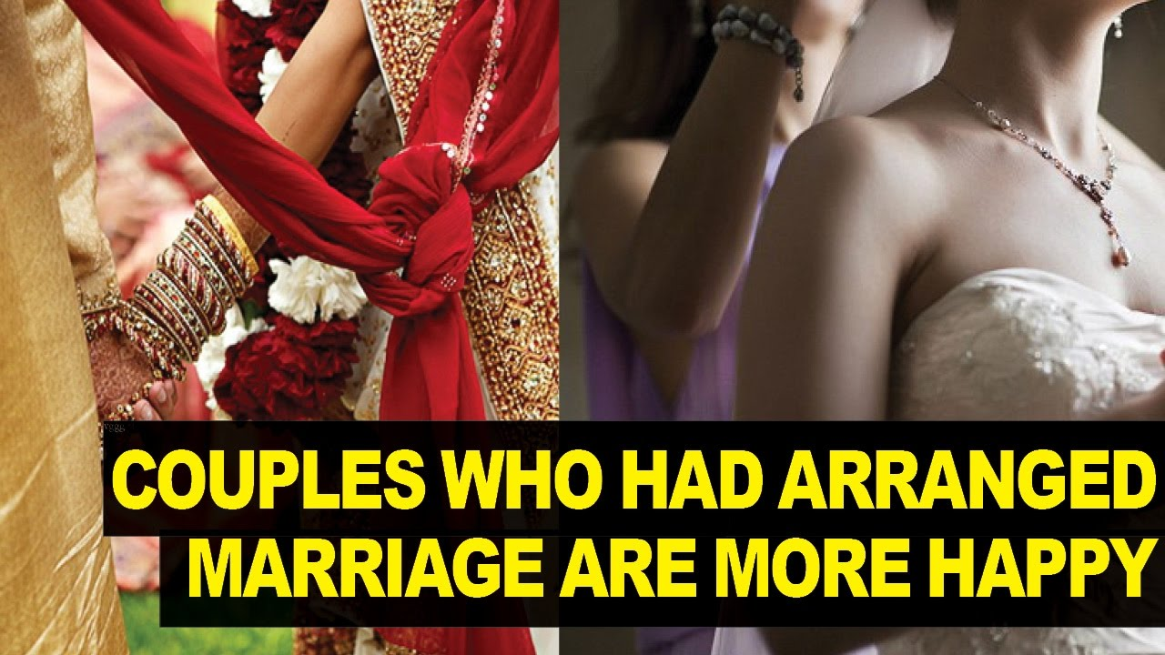 arranged marriages what's love got It's a question that definitely warrants further exploration: what makes well-travelled, new-age indians, who have education and financial privilege, choose arranged marriages over love.