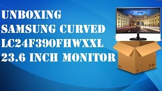 Samsung Curved LC24f390FHWXXL 23.6 inch monitor UNBOXING