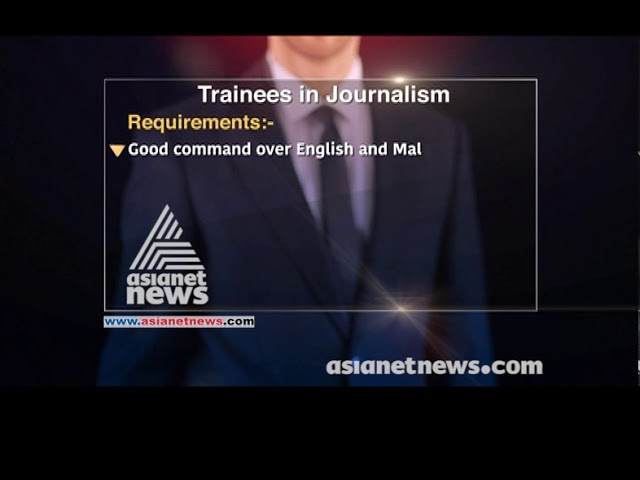 Asianet News Requires Journalist Trainees