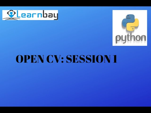 Python- Open CV - Session 1
