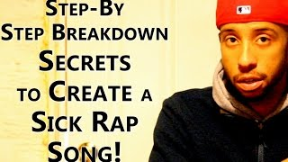 How To Rap: CREATING A DOPE RAP Song Step-By-Step Tutorial With Live Demonstration