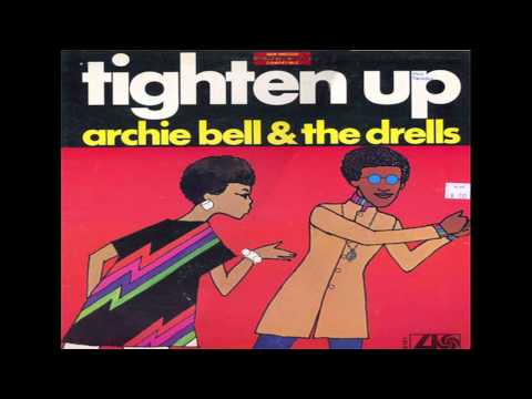 Tighten Up  Archie Bell and the Drells