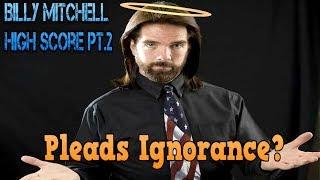 BILLY MITCHELL RESPONDS | PLEADS IGNORANCE? UPDATED