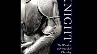 History Book Review: Knight: The Warrior and World of Chivalry (General Military) by Robert Jones