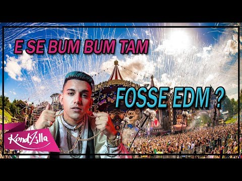 And if BUM BUM TAM TAM was a EDM ?
