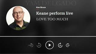Keane - Love Too Much - Live At BBC Radio 2 Piano Room with Ken Bruce 2019