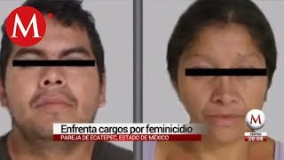 Pareja feminicida de Ecatepec enfrentan cargos