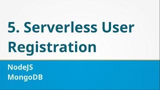 5. Serverless User Registration Using Nodejs and MongoDB