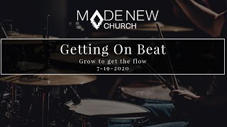Grow To Get The Flow | Getting On Beat | Made New Church