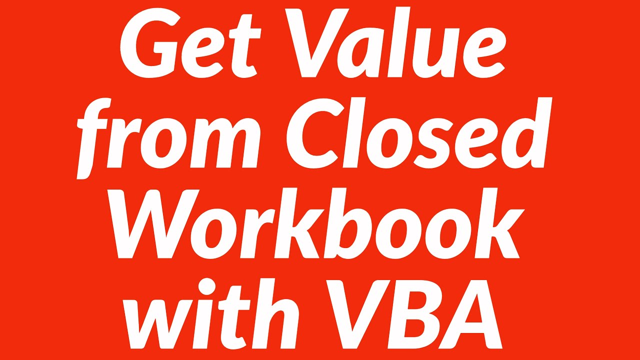 Get Value from Closed Workbook with VBA