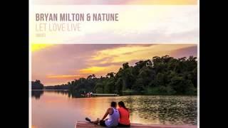 Bryan Milton Natune Let Love Live Original Mix