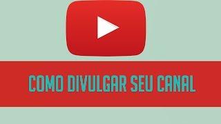 Como Divulgar Seu Canal do Youtube thumbnail