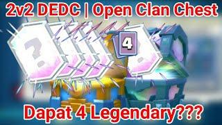 Open Legendary Chest 2v2 DEDC & Open x4 Clan Chest   Clash Royale Indo