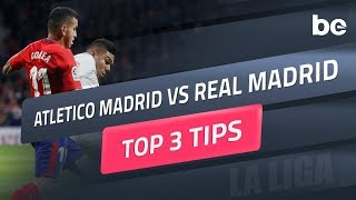 La Liga Predictions | Atletico Madrid Vs Real Madrid Top Betting Tips
