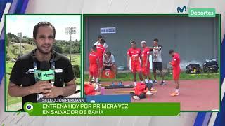 Perú vs Uruguay: primer entrenamiento en Salvador de Bahía | *PREVIA Y ANÁLISIS*